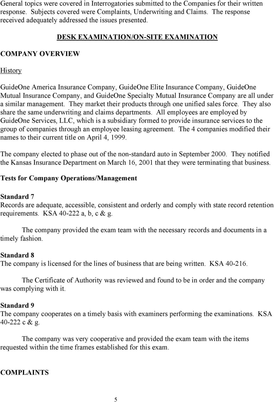COMPANY OVERVIEW History DESK EXAMINATION/ON-SITE EXAMINATION GuideOne America Insurance Company, GuideOne Elite Insurance Company, GuideOne Mutual Insurance Company, and GuideOne Specialty Mutual