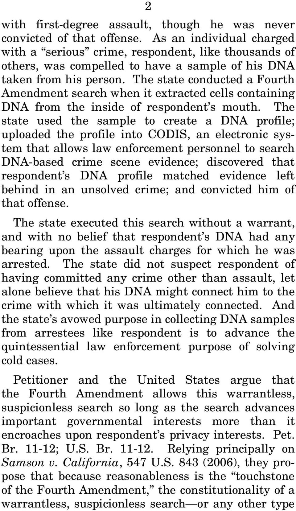 The state conducted a Fourth Amendment search when it extracted cells containing DNA from the inside of respondent s mouth.