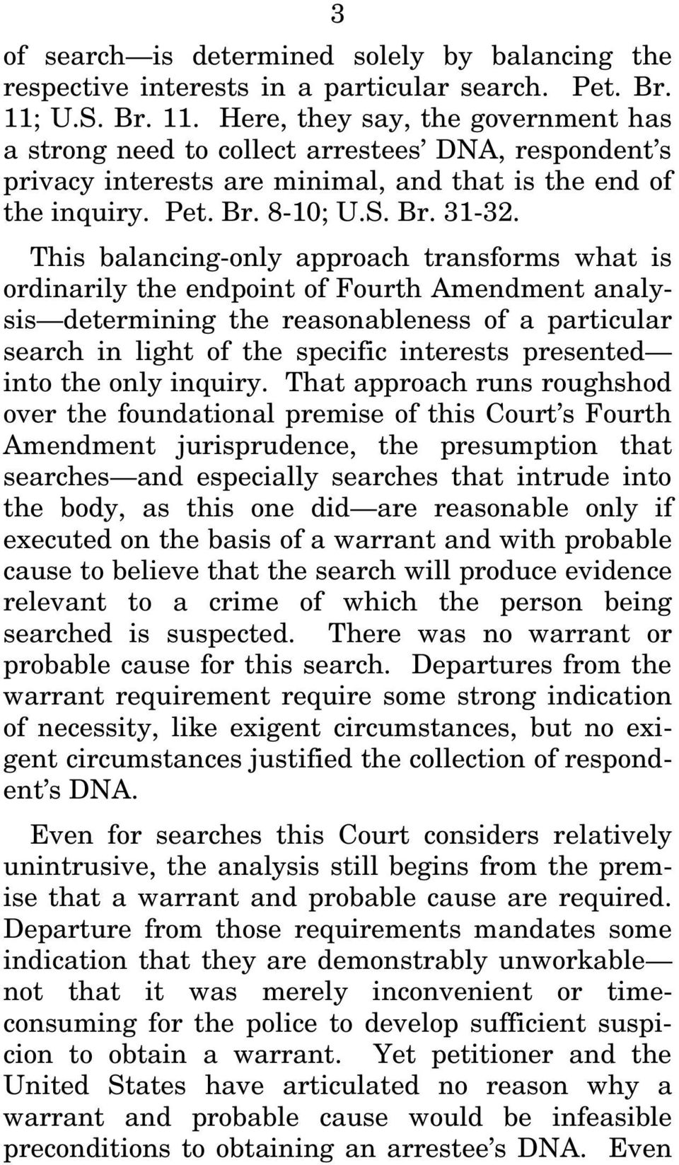 This balancing-only approach transforms what is ordinarily the endpoint of Fourth Amendment analysis determining the reasonableness of a particular search in light of the specific interests presented