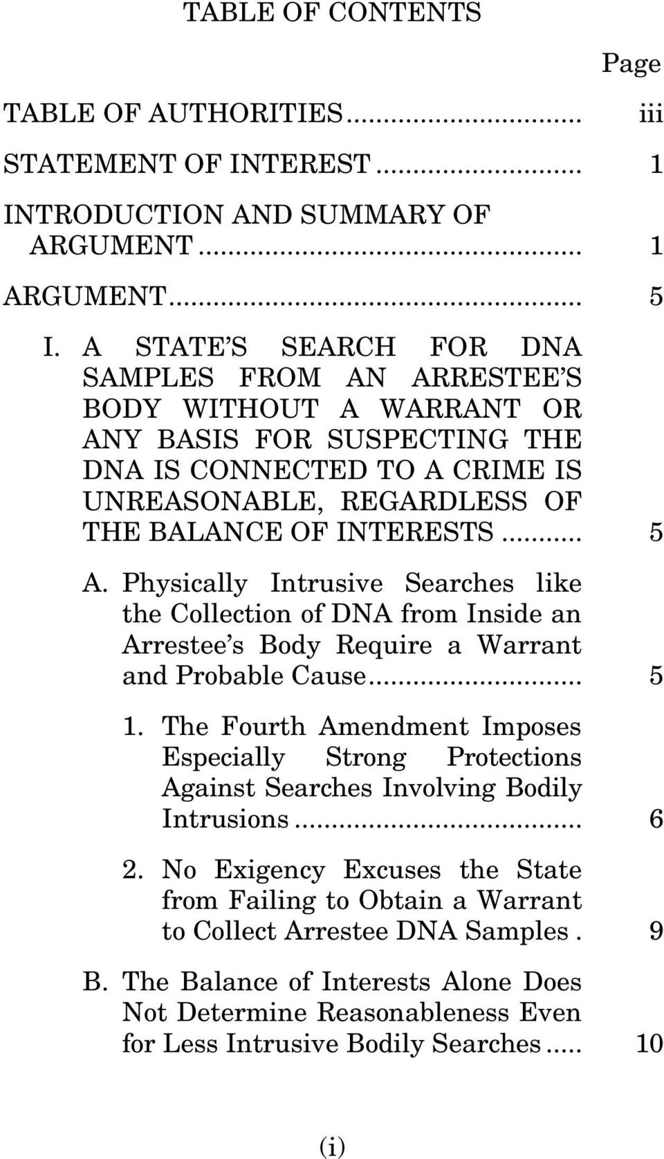 Physically Intrusive Searches like the Collection of DNA from Inside an Arrestee s Body Require a Warrant and Probable Cause... 5 1.