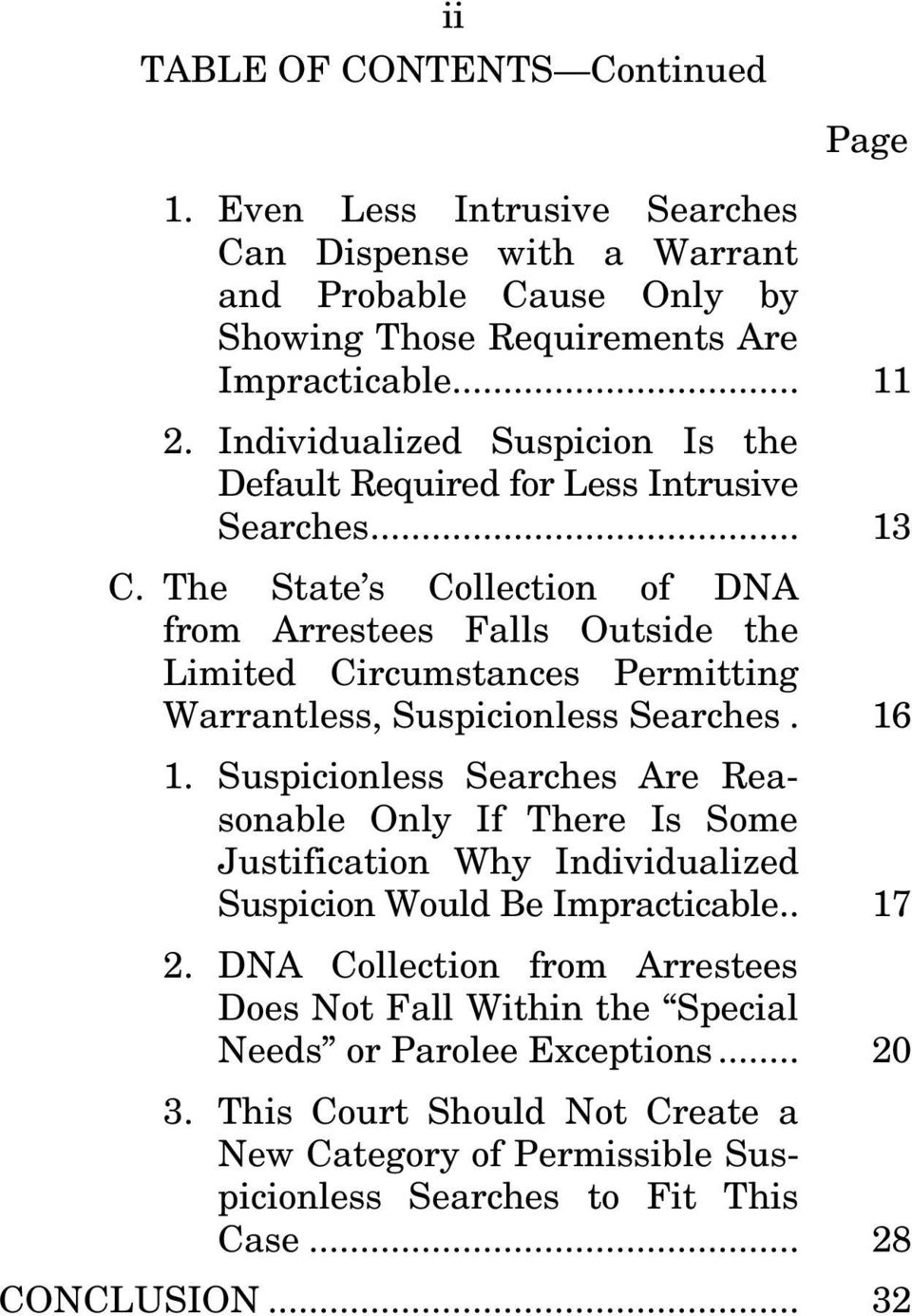 The State s Collection of DNA from Arrestees Falls Outside the Limited Circumstances Permitting Warrantless, Suspicionless Searches. 16 1.