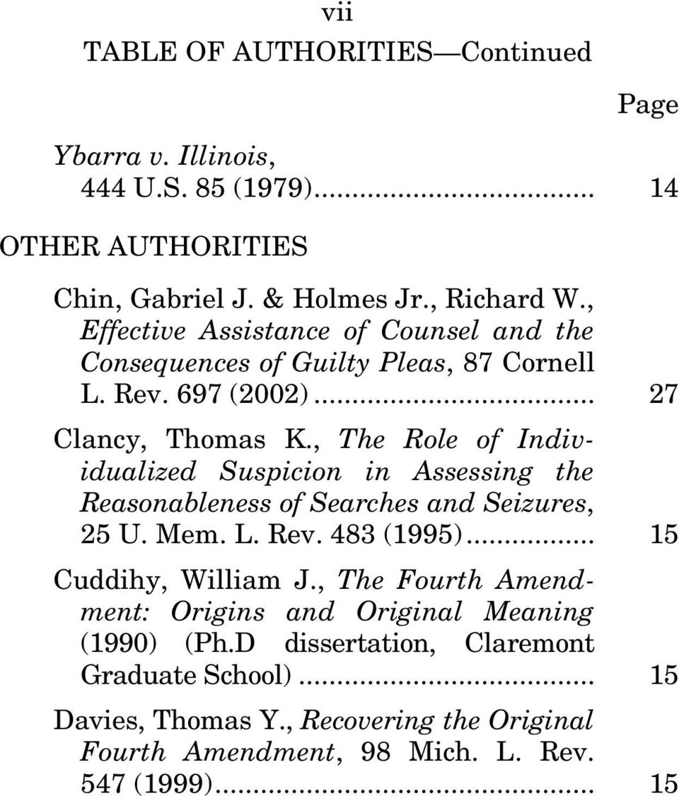 , The Role of Individualized Suspicion in Assessing the Reasonableness of Searches and Seizures, 25 U. Mem. L. Rev. 483 (1995)... 15 Cuddihy, William J.