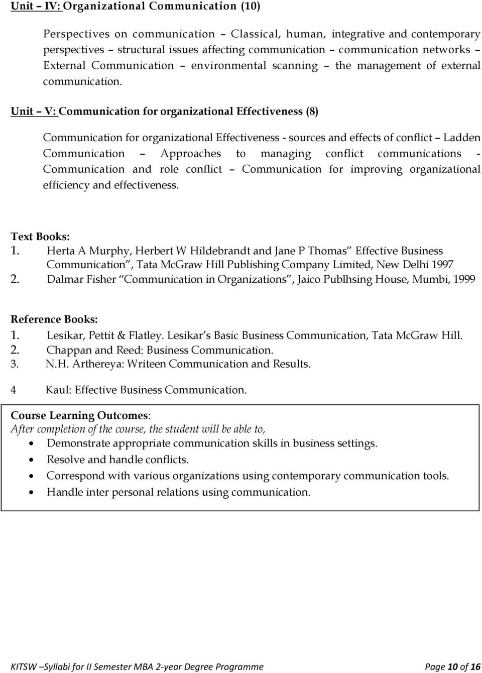Unit V: Communication for organizational Effectiveness (8) Communication for organizational Effectiveness - sources and effects of conflict Ladden Communication Approaches to managing conflict