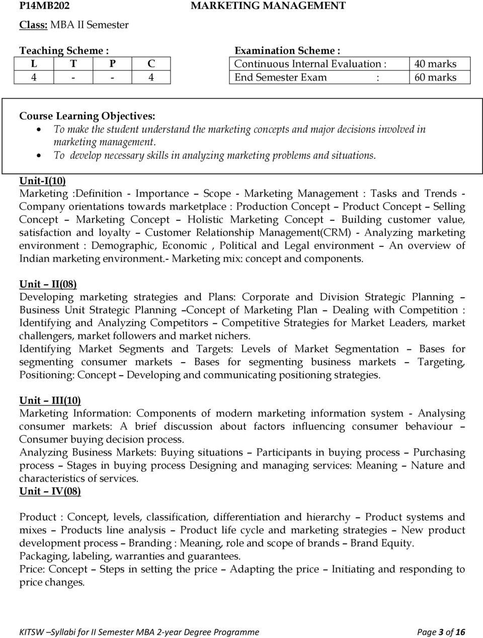 Unit-I(10) Marketing :Definition - Importance Scope - Marketing Management : Tasks and Trends - Company orientations towards marketplace : Production Concept Product Concept Selling Concept Marketing
