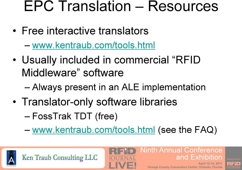 html Usually included in commercial RFID Middleware software Always