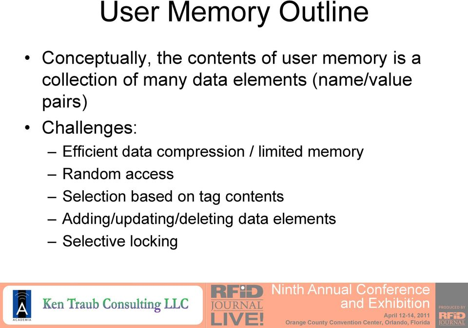 Efficient data compression / limited memory Random access Selection