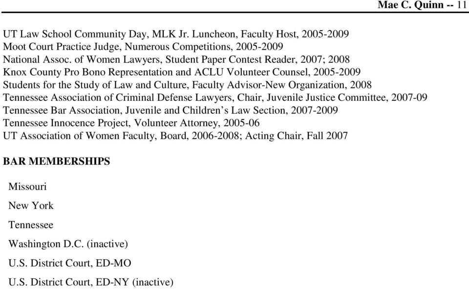 Organization, 2008 Tennessee Association of Criminal Defense Lawyers, Chair, Juvenile Justice Committee, 2007-09 Tennessee Bar Association, Juvenile and Children s Law Section, 2007-2009 Tennessee