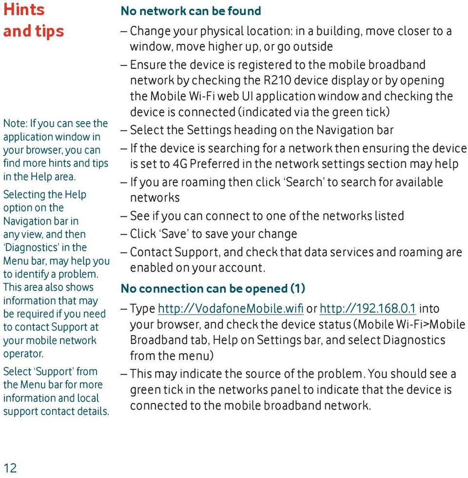This area also shows information that may be required if you need to contact Support at your mobile network operator.