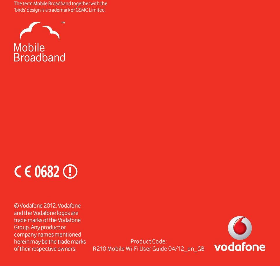 Vodafone and the Vodafone logos are trade marks of the Vodafone Group.
