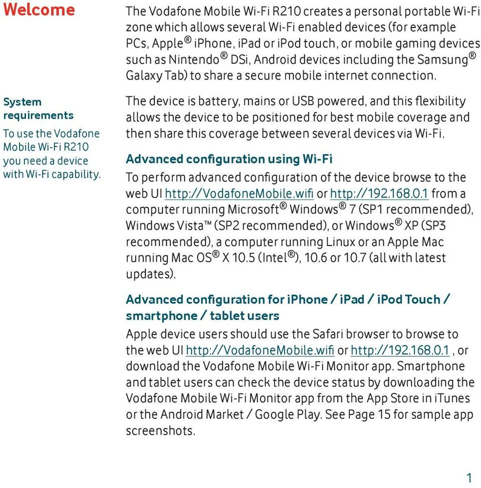 Nintendo DSi, Android devices including the Samsung Galaxy Tab) to share a secure mobile internet connection.