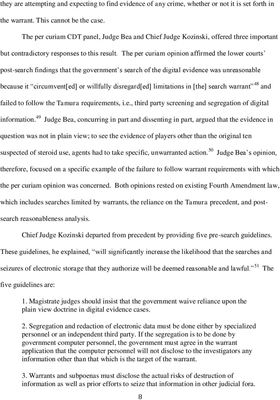 The per curiam opinion affirmed the lower courts post-search findings that the government s search of the digital evidence was unreasonable because it circumvent[ed] or willfully disregard[ed]