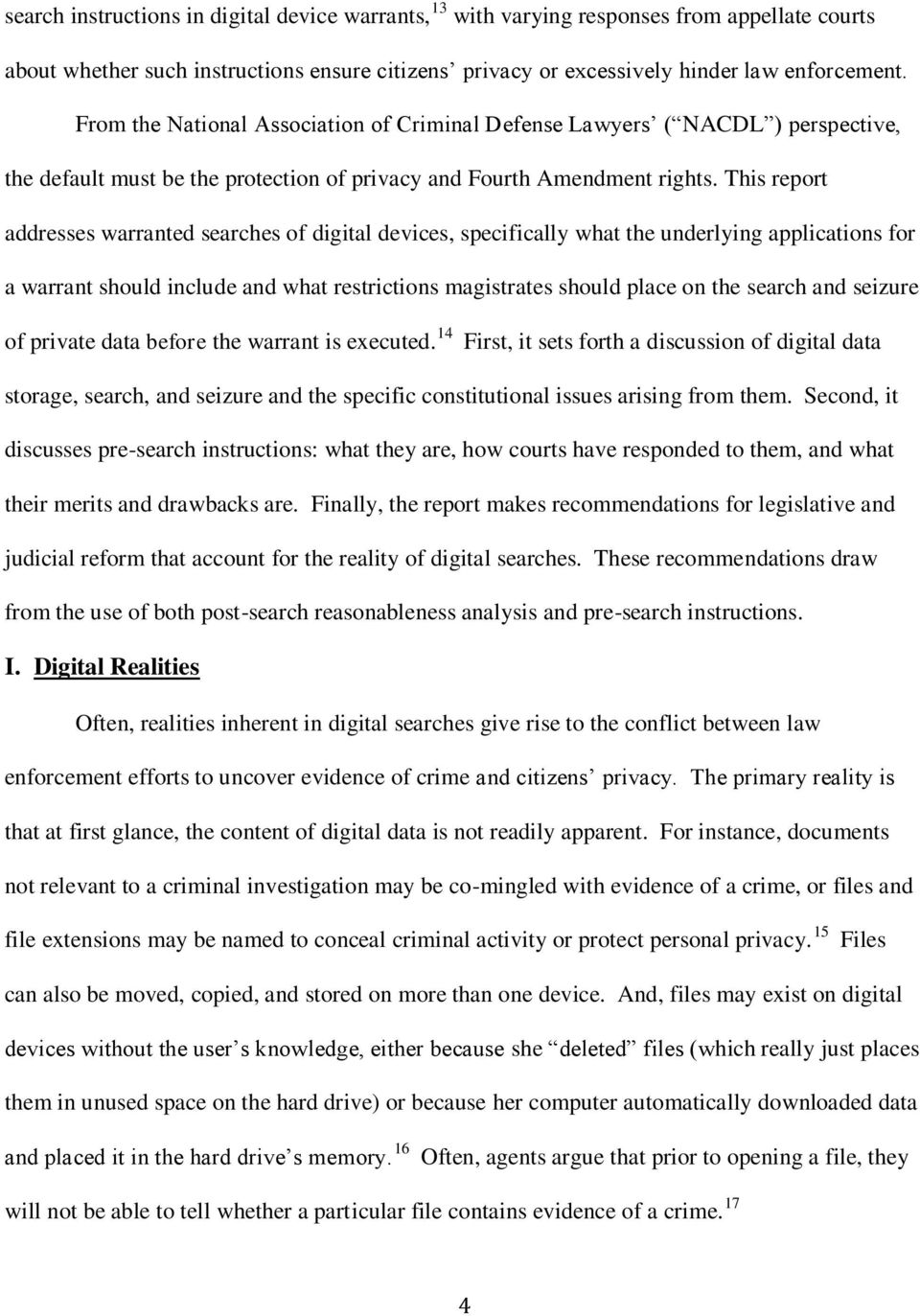 This report addresses warranted searches of digital devices, specifically what the underlying applications for a warrant should include and what restrictions magistrates should place on the search