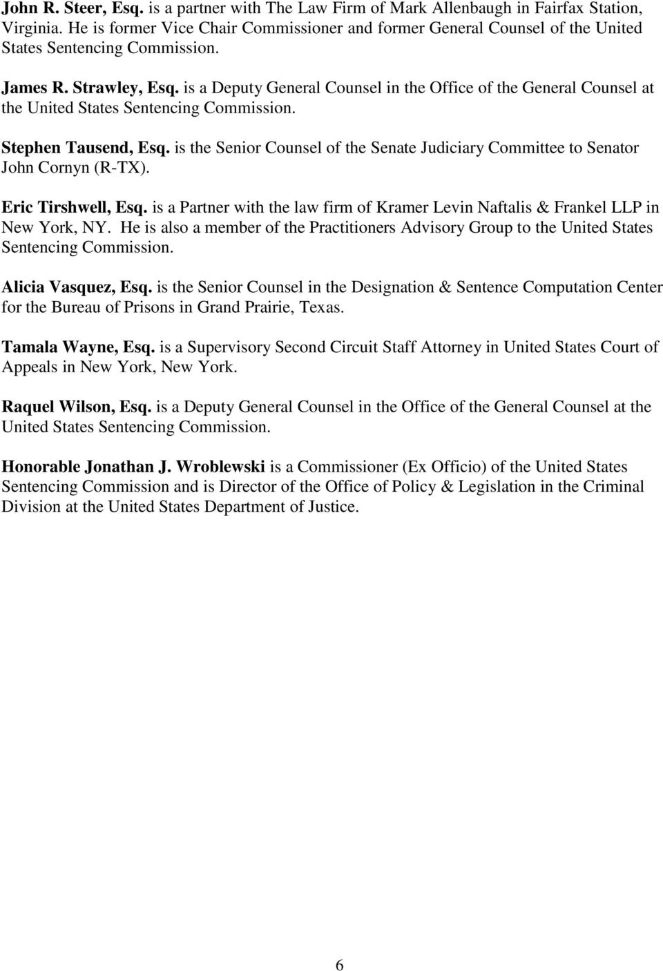 is a Deputy General Counsel in the Office of the General Counsel at the United States Sentencing Stephen Tausend, Esq.