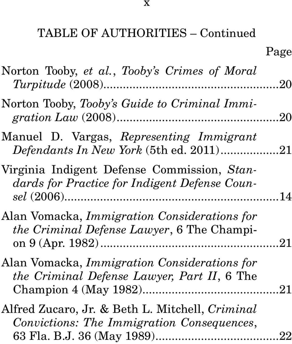 .. 21 Virginia Indigent Defense Commission, Standards for Practice for Indigent Defense Counsel (2006).