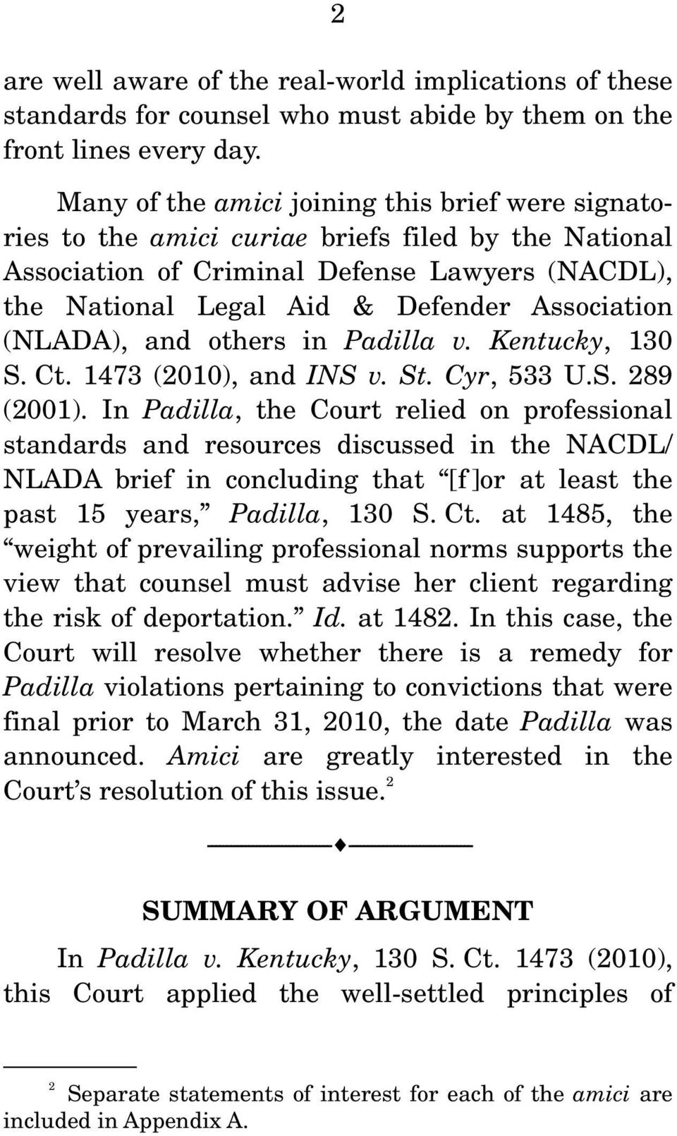 (NLADA), and others in Padilla v. Kentucky, 130 S. Ct. 1473 (2010), and INS v. St. Cyr, 533 U.S. 289 (2001).
