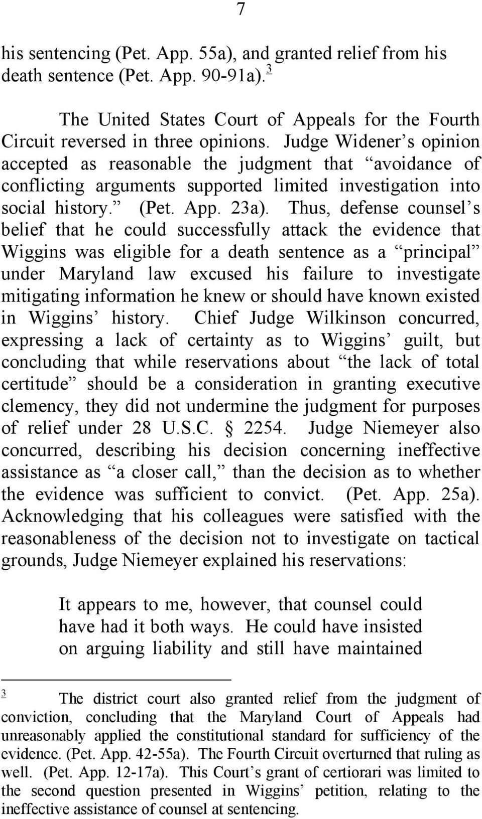 Thus, defense counsel s belief that he could successfully attack the evidence that Wiggins was eligible for a death sentence as a principal under Maryland law excused his failure to investigate