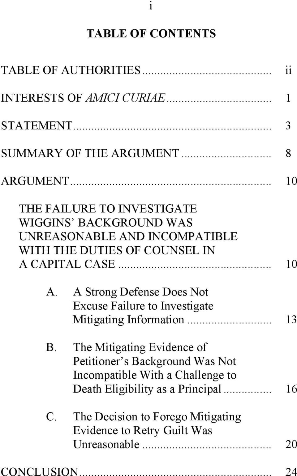 A Strong Defense Does Not Excuse Failure to Investigate Mitigating Information... 13 B.