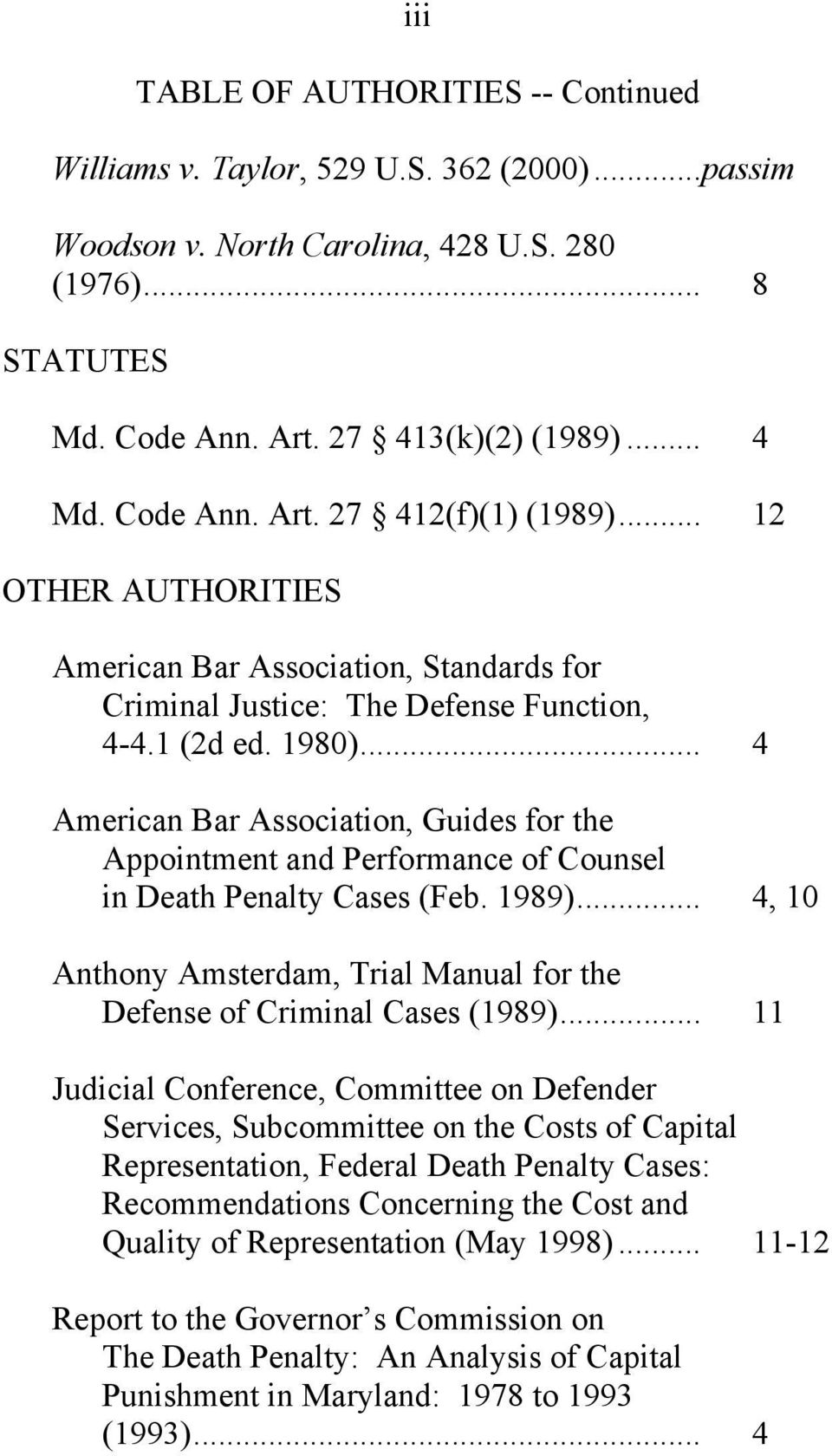 .. 4 American Bar Association, Guides for the Appointment and Performance of Counsel in Death Penalty Cases (Feb. 1989)... 4, 10 Anthony Amsterdam, Trial Manual for the Defense of Criminal Cases (1989).
