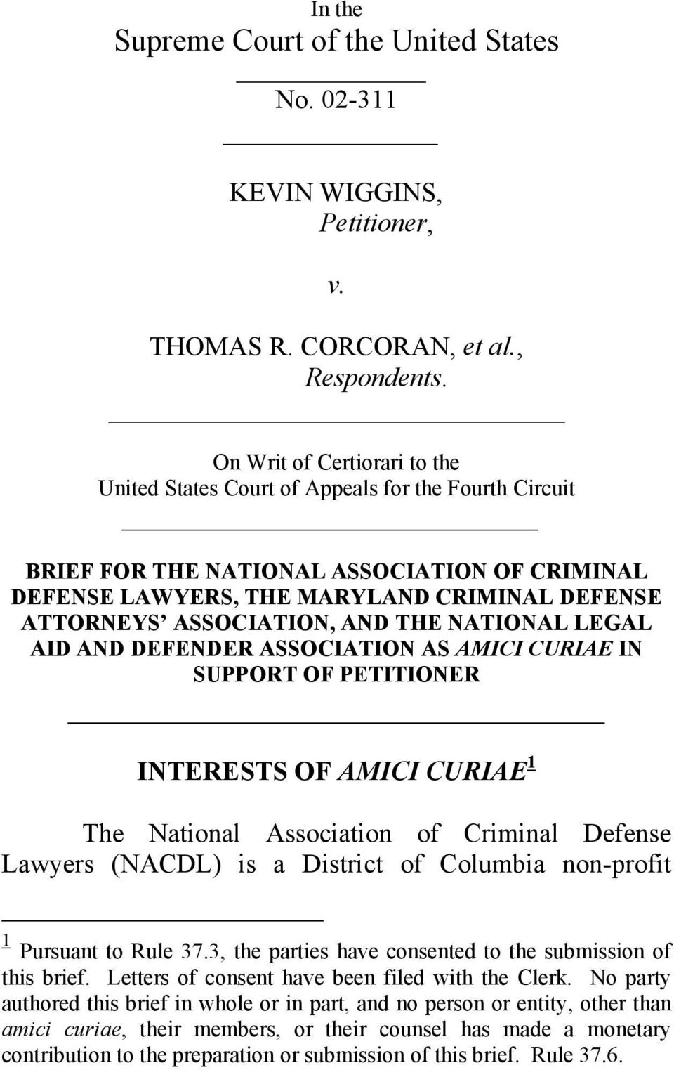 AND THE NATIONAL LEGAL AID AND DEFENDER ASSOCIATION AS AMICI CURIAE IN SUPPORT OF PETITIONER INTERESTS OF AMICI CURIAE 1 The National Association of Criminal Defense Lawyers (NACDL) is a District of