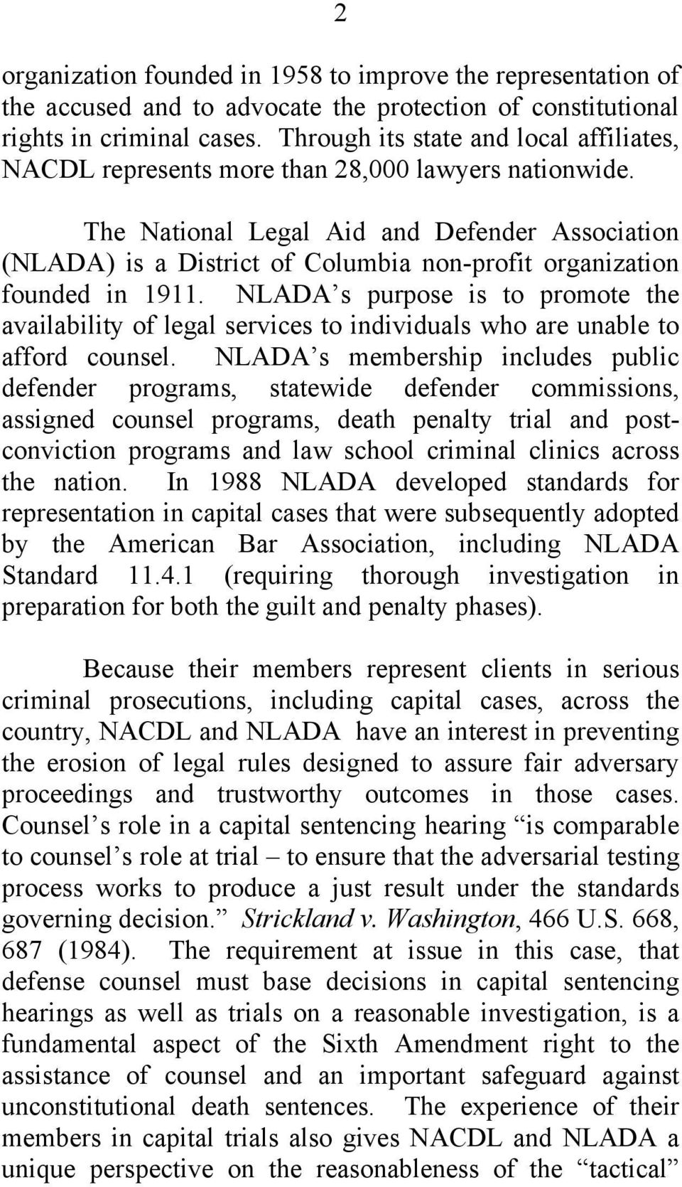 The National Legal Aid and Defender Association (NLADA) is a District of Columbia non-profit organization founded in 1911.