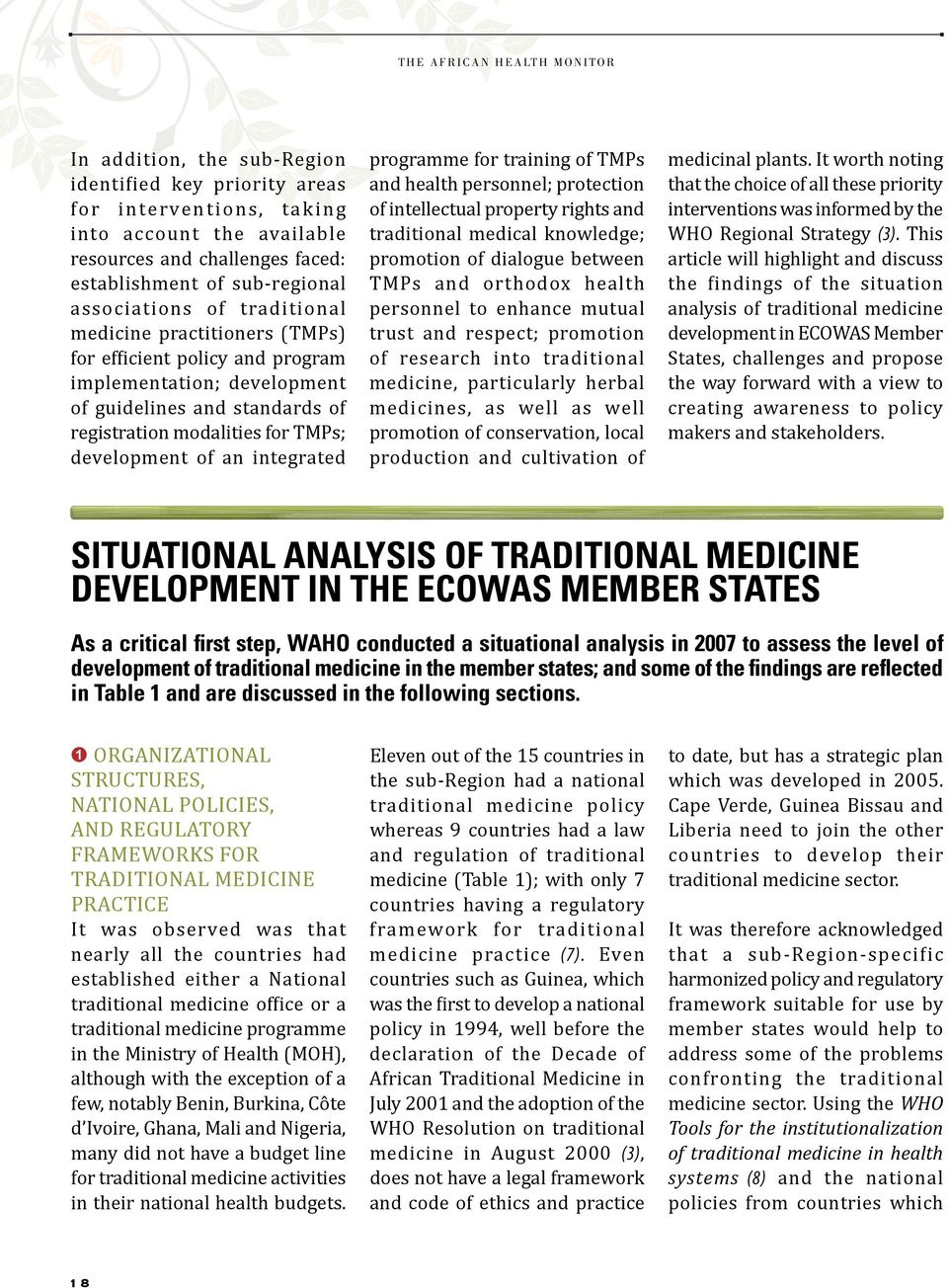 modalities for TMPs; development of an integrated programme for training of TMPs and health personnel; protection of intellectual property rights and traditional medical knowledge; promotion of