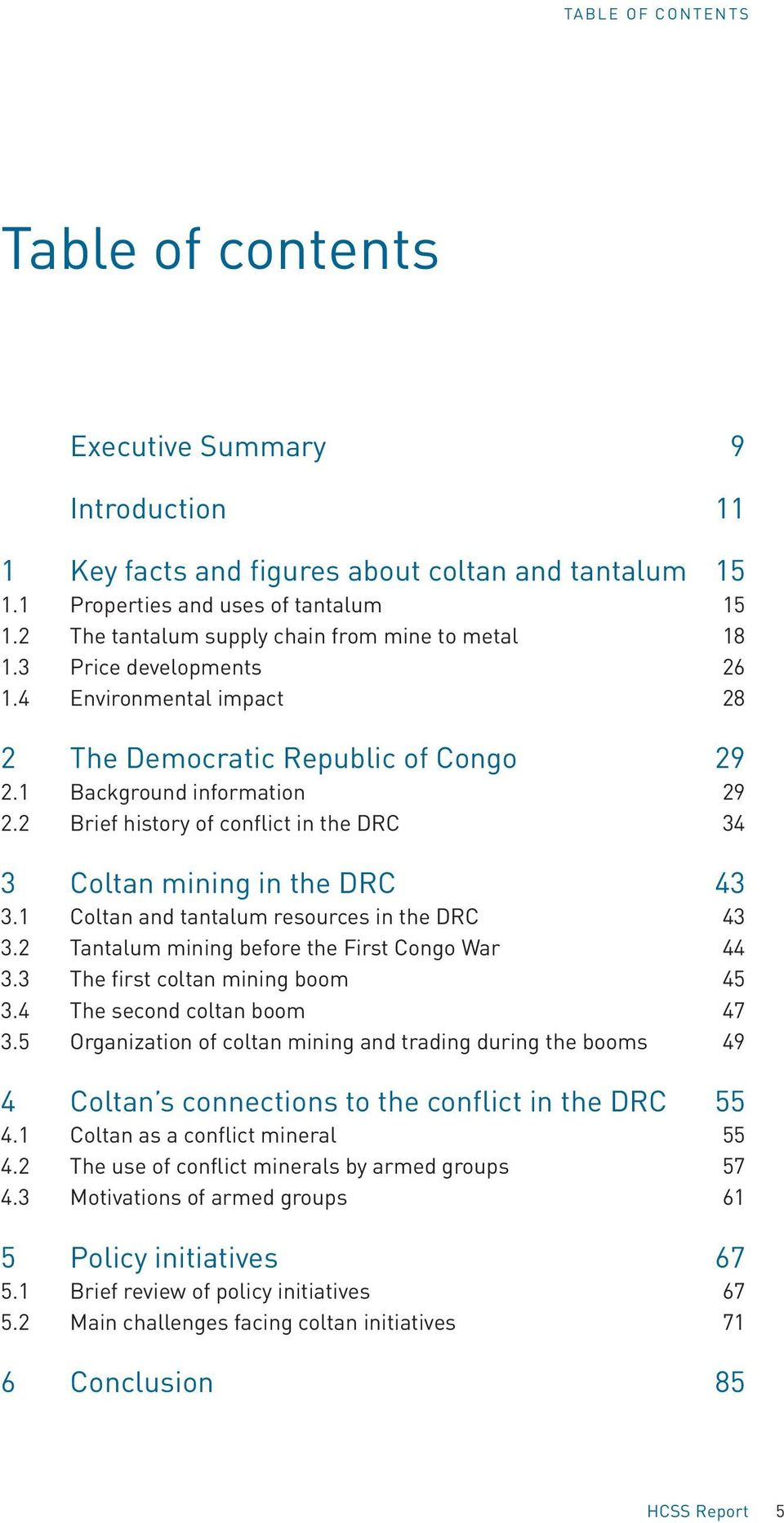 2 Brief history of conflict in the DRC 34 3 Coltan mining in the DRC 43 3.1 Coltan and tantalum resources in the DRC 43 3.2 Tantalum mining before the First Congo War 44 3.
