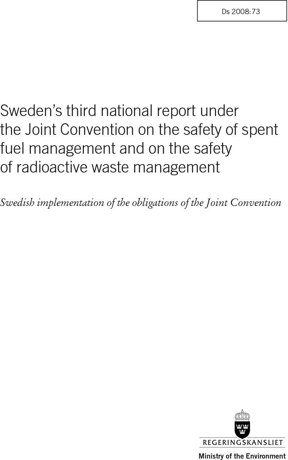 safety of radioactive waste management Swedish implementation