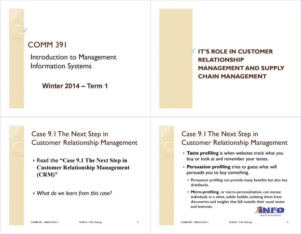 1 The Next Step in Customer Relationship Management (CRM) What do we learn from this case? Case 9.