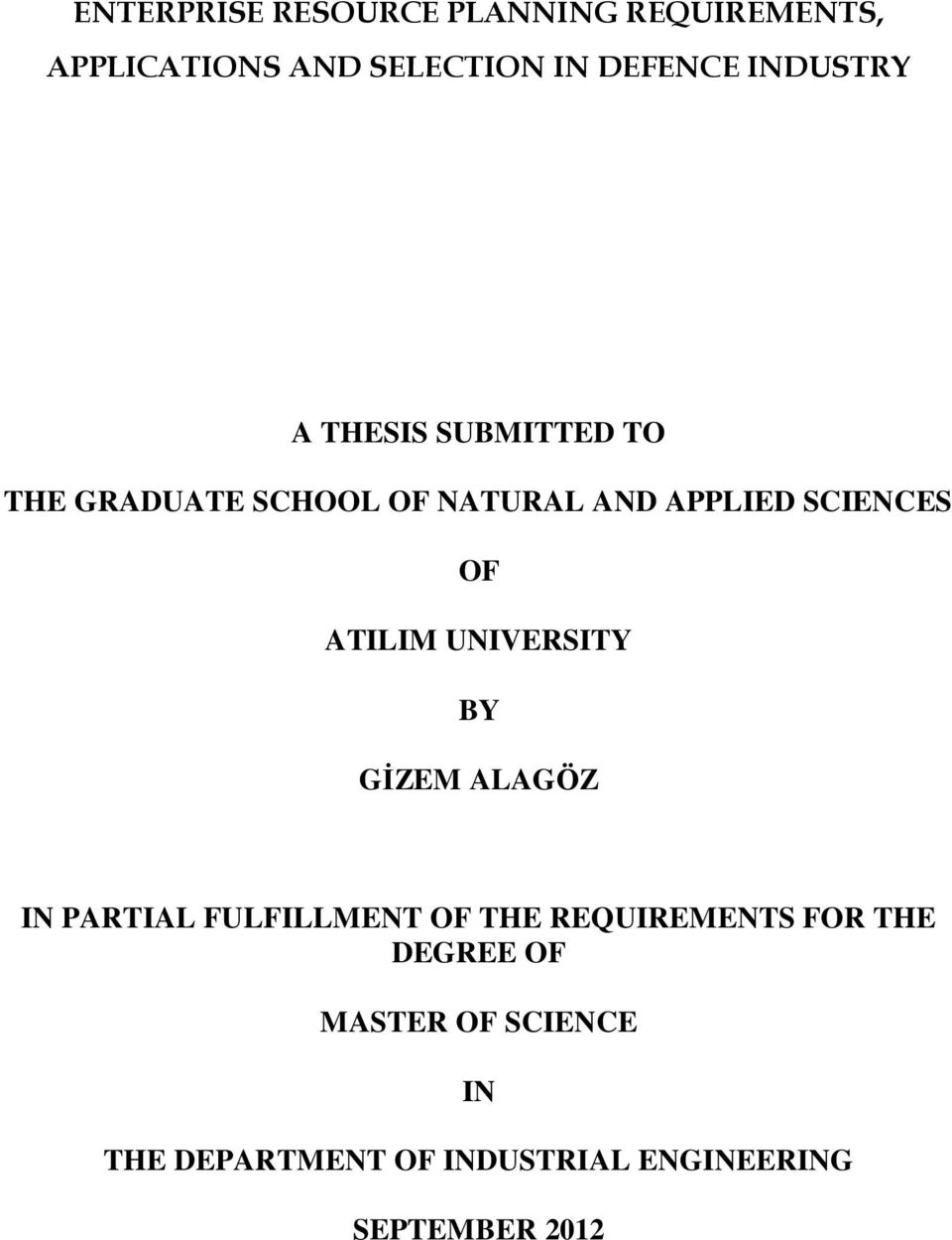 OF ATILIM UNIVERSITY BY GİZEM ALAGÖZ IN PARTIAL FULFILLMENT OF THE REQUIREMENTS FOR