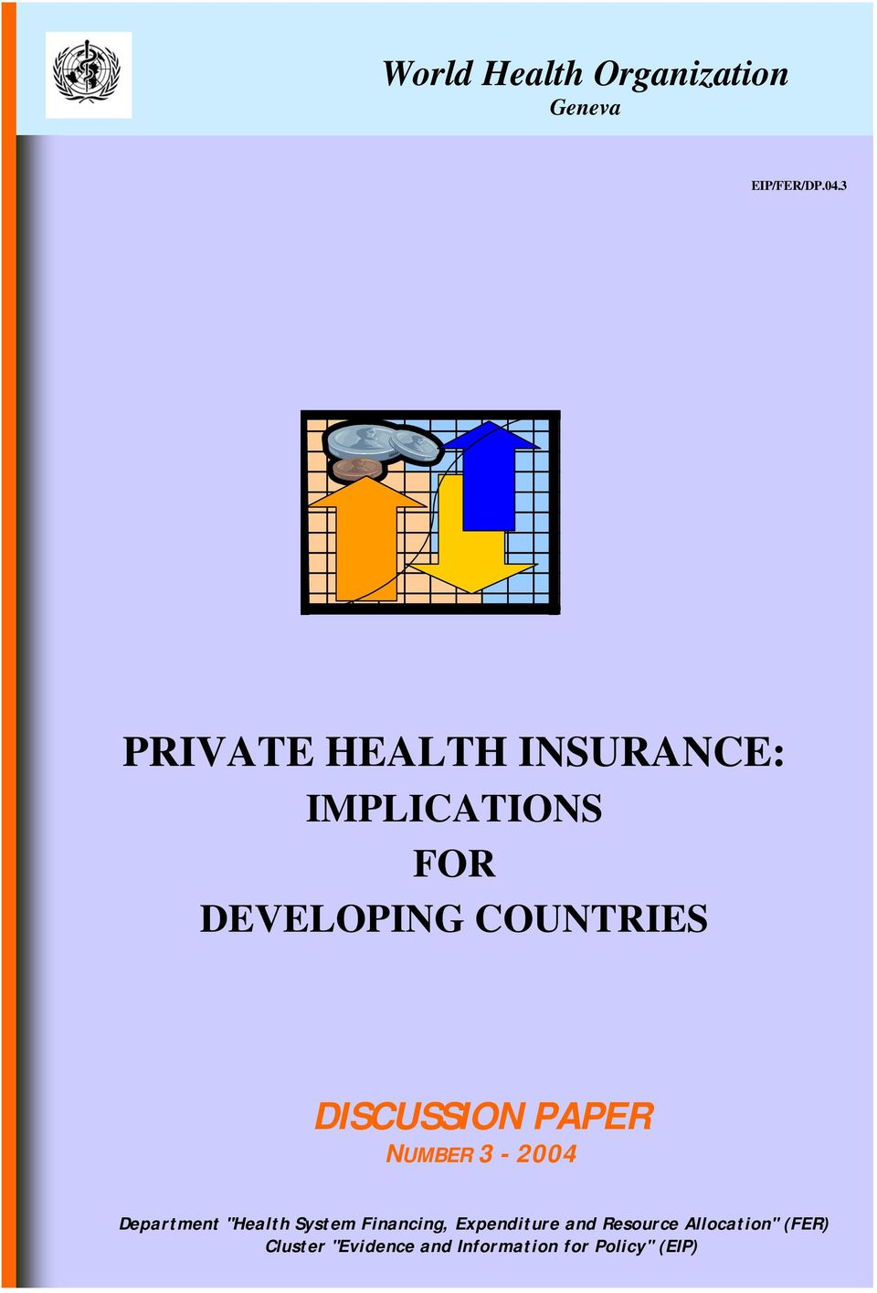 "DISCUSSION PAPER NUMBER 3-2004 Department ""Health System Financing,"
