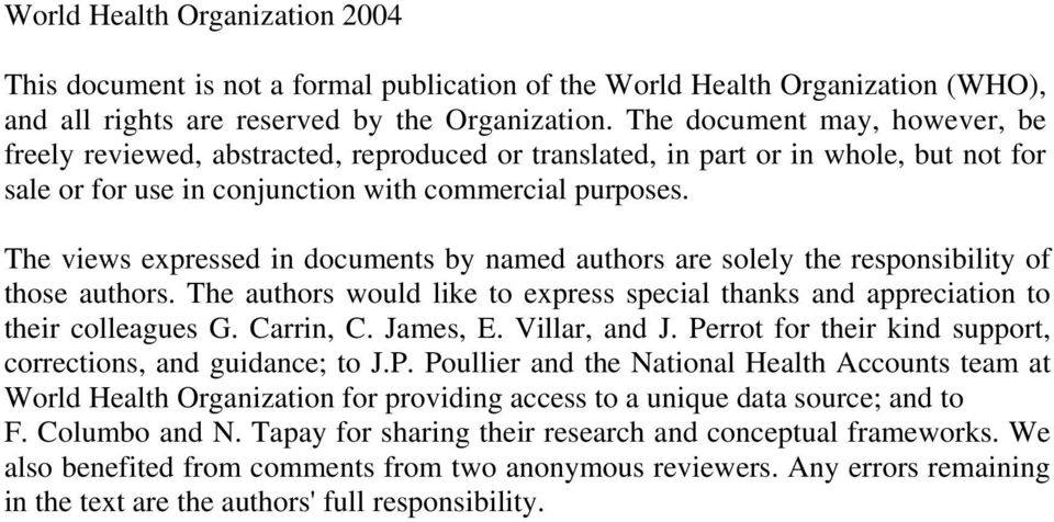 The views expressed in documents by named authors are solely the responsibility of those authors. The authors would like to express special thanks and appreciation to their colleagues G. Carrin, C.