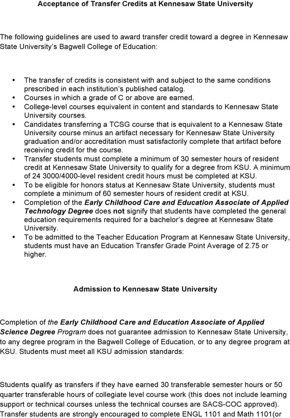 College-level courses equivalent in content and standards to Kennesaw State University courses.