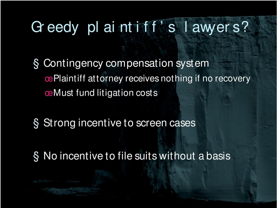 receives nothing if no recovery œ Must fund litigation
