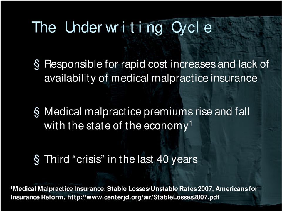 the economy 1 Third crisis in the last 40 years 1 Medical Malpractice Insurance: Stable
