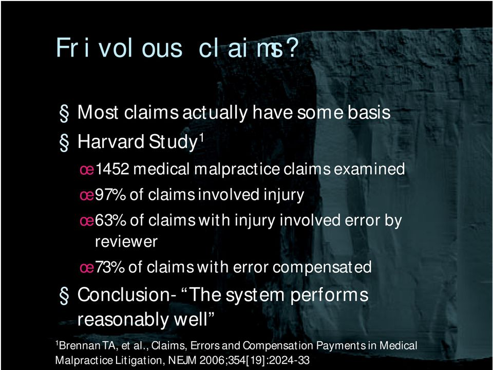 of claims involved injury œ 63% of claims with injury involved error by reviewer œ 73% of claims with