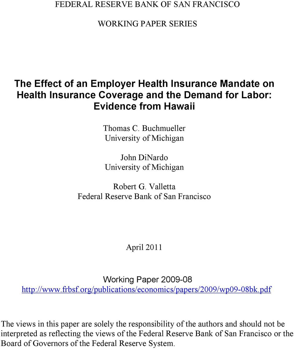Valletta Federal Reserve Bank of San Francisco April 2011 Working Paper 2009-08 http://www.frbsf.org/publications/economics/papers/2009/wp09-08bk.