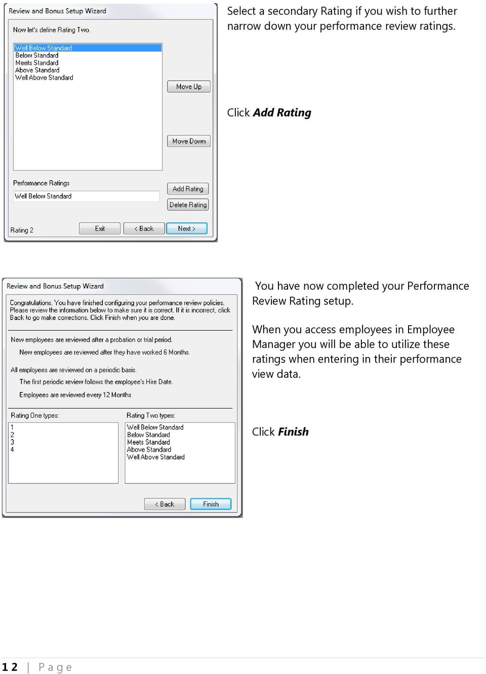 Click Add Rating You have now completed your Performance Review Rating setup.