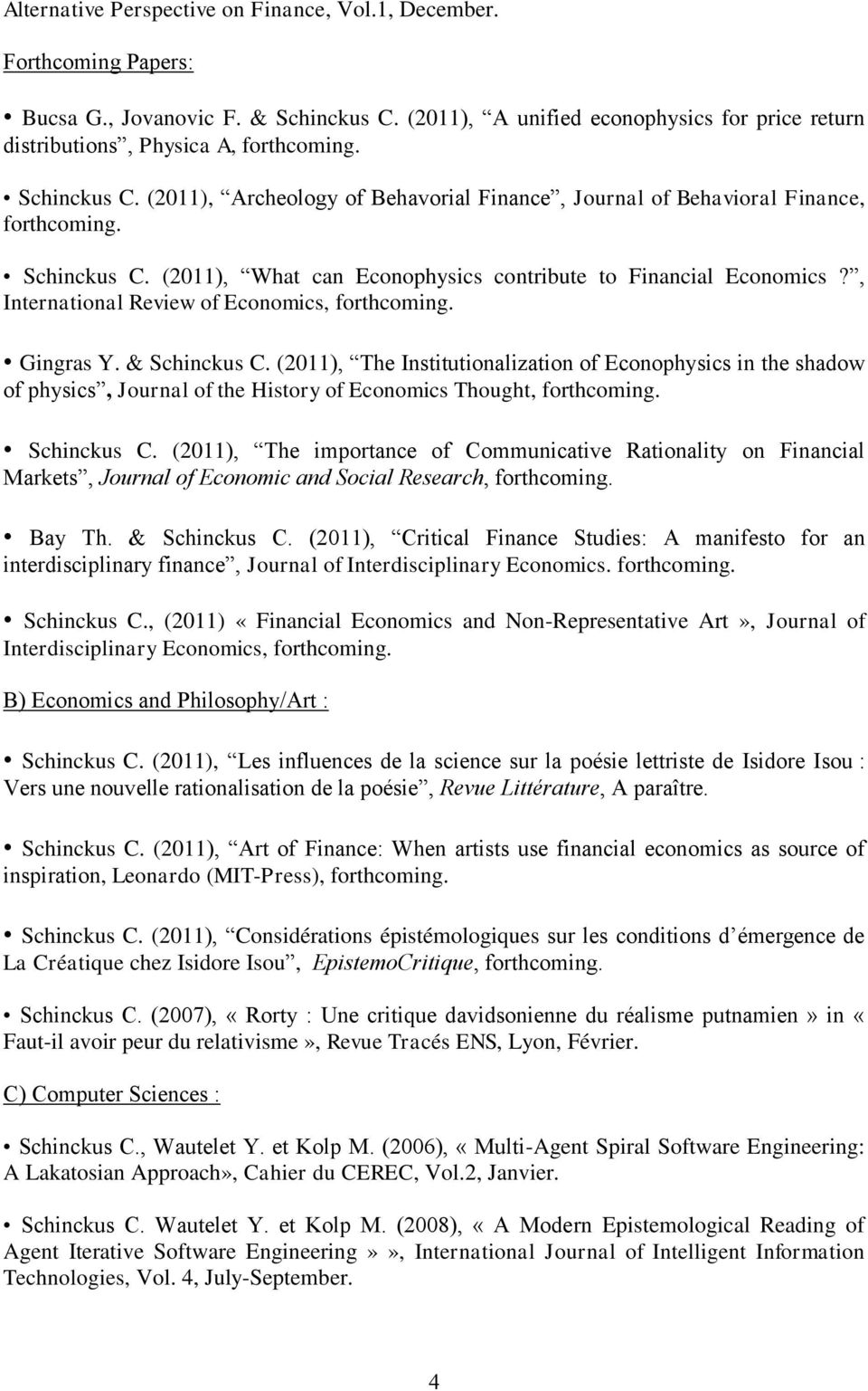 , International Review of Economics, forthcoming. Gingras Y. & Schinckus C.