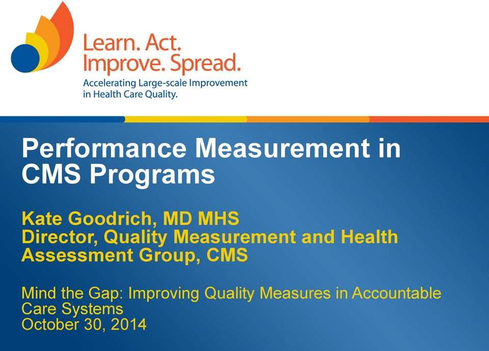 Health Assessment Group, CMS Mind the Gap: Improving