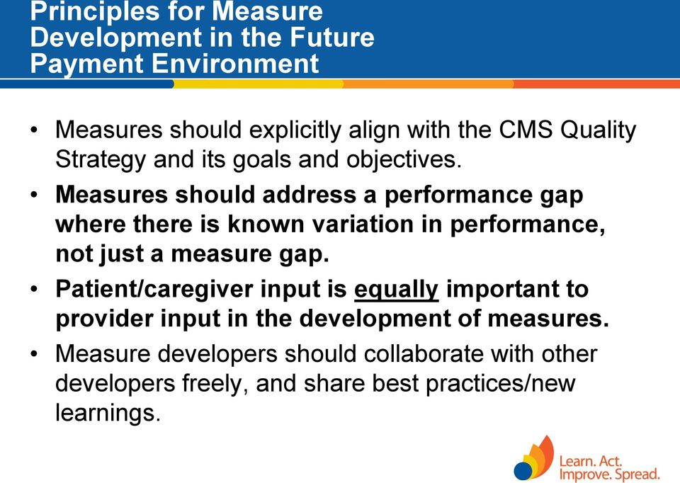 Measures should address a performance gap where there is known variation in performance, not just a measure gap.