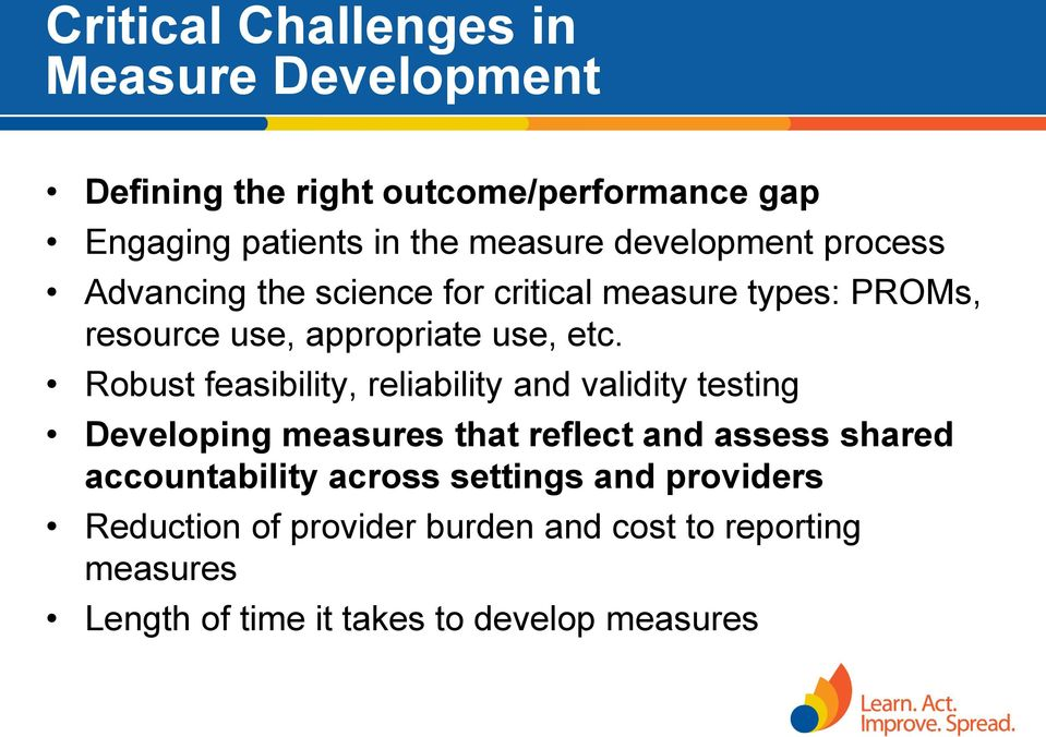 Robust feasibility, reliability and validity testing Developing measures that reflect and assess shared accountability