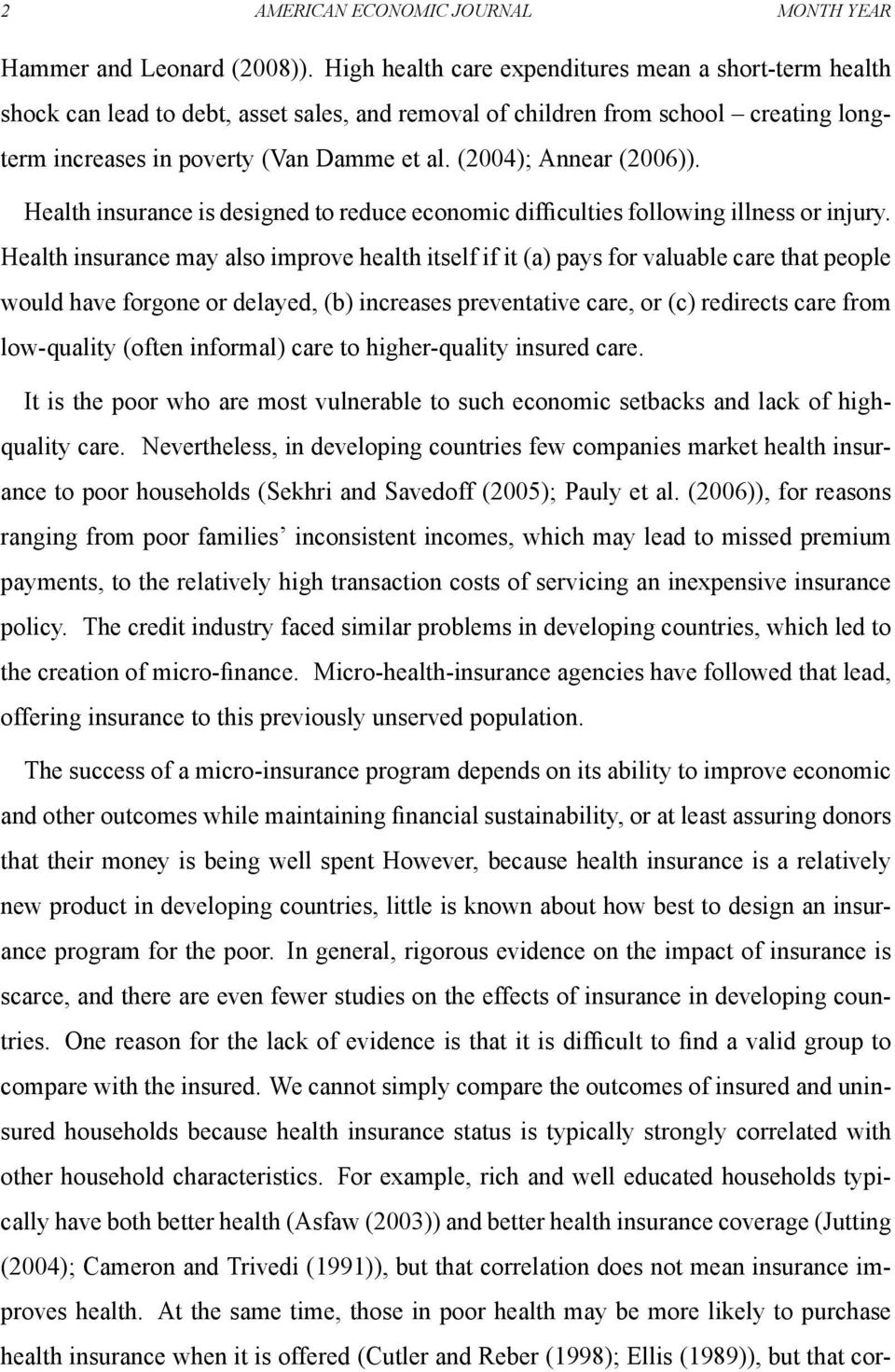 (2004); Annear (2006)). Health insurance is designed to reduce economic difculties following illness or injury.