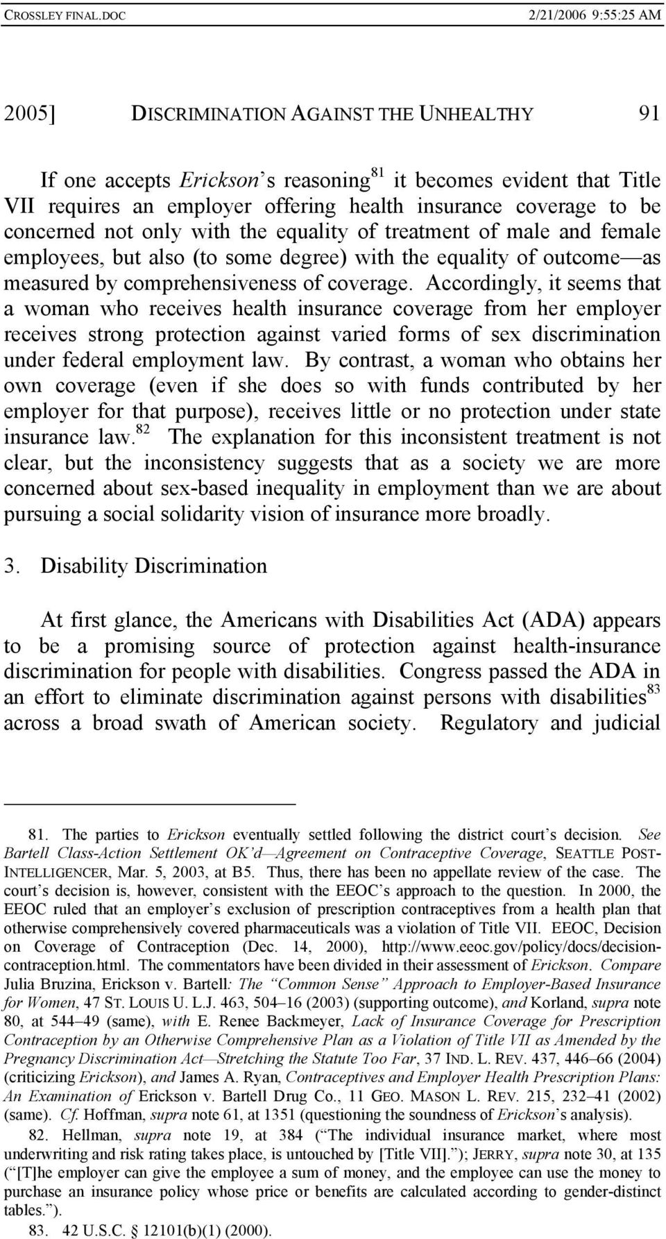 Accordingly, it seems that a woman who receives health insurance coverage from her employer receives strong protection against varied forms of sex discrimination under federal employment law.