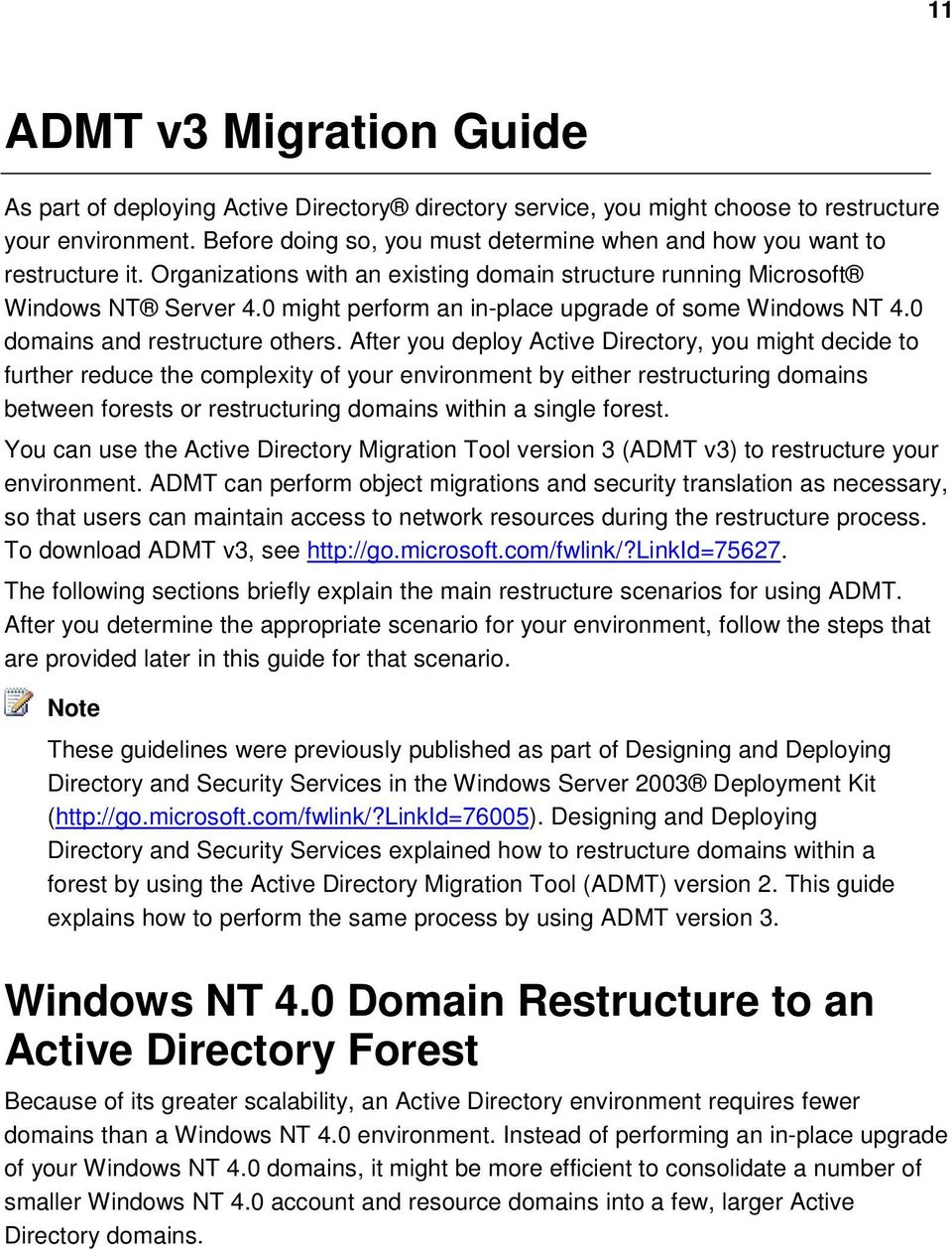 0 might perform an in-place upgrade of some Windows NT 4.0 domains and restructure others.