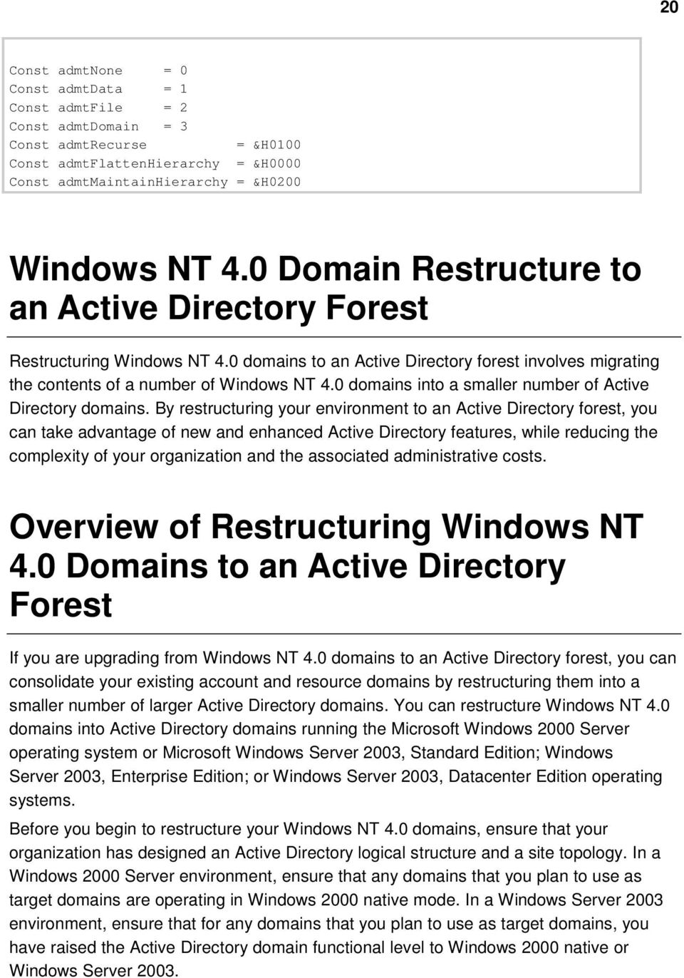 0 domains into a smaller number of Active Directory domains.