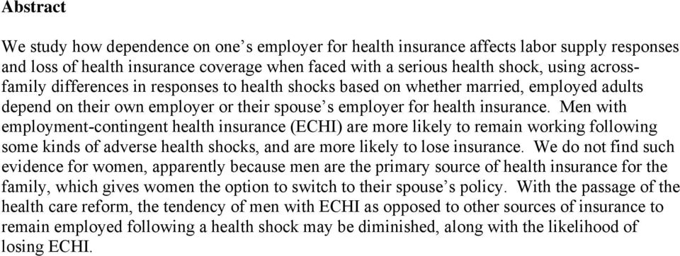 Men with employment-contingent health insurance (ECHI) are more likely to remain working following some kinds of adverse health shocks, and are more likely to lose insurance.