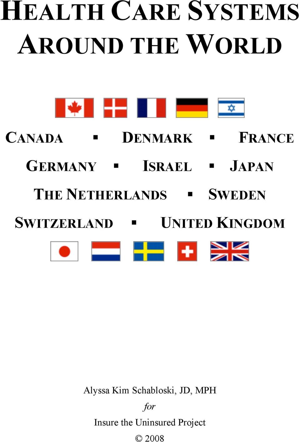 NETHERLANDS SWEDEN SWITZERLAND UNITED KINGDOM
