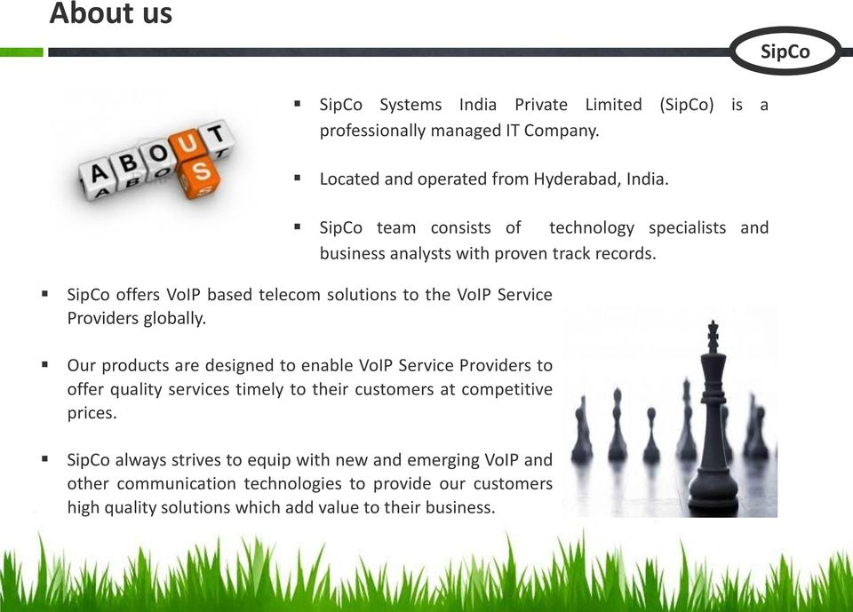 offers VoIP based telecom solutions to the VoIP Service Providers globally.