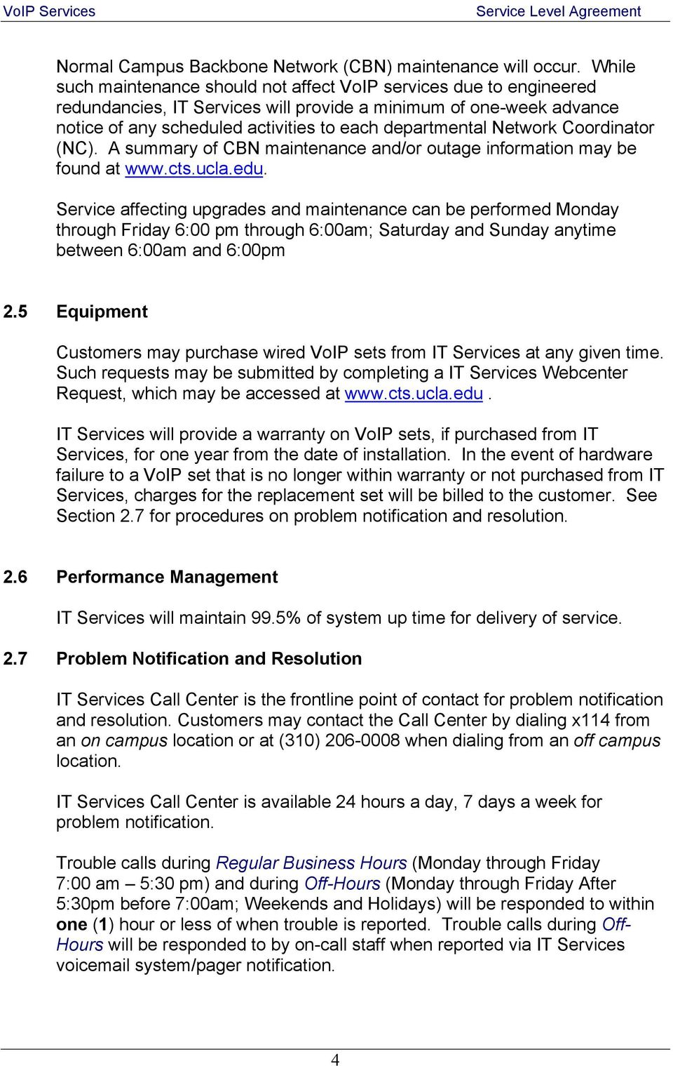 Network Coordinator (NC). A summary of CBN maintenance and/or outage information may be found at www.cts.ucla.edu.