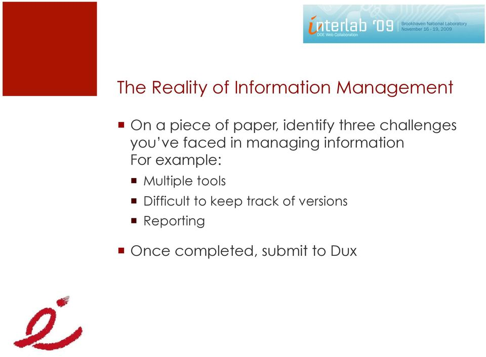 managing information For example: Multiple tools